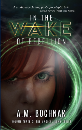 In the Wake of Rebellion by A.M. Bochnak