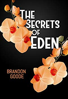 The Secrets of Eden by Brandon Goode